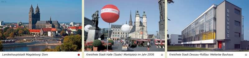 | Landeshauptstadt Magdeburg: Dom/Kreisfreie Stadt Halle (Saale): Marktplatz im Jahr 2006/Kreisfreie Stadt Dessau-Roßlau: Welterbe Bauhaus | Sachsen-Anhalt - Verwaltung und Bevölkerung | Karte 28/1